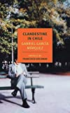 Clandestine in Chile: The Adventures of Miguel Littin (New York Review Books Classics) by Gabriel García Márquez(2010-07-06) -
