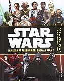 Scarica Libro Star Wars La guida ai personaggi dalla A alla Z (PDF,EPUB,MOBI) Online Italiano Gratis