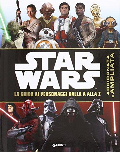 Star Wars. La guida ai personaggi dalla A alla Z di Aa.Vv.
