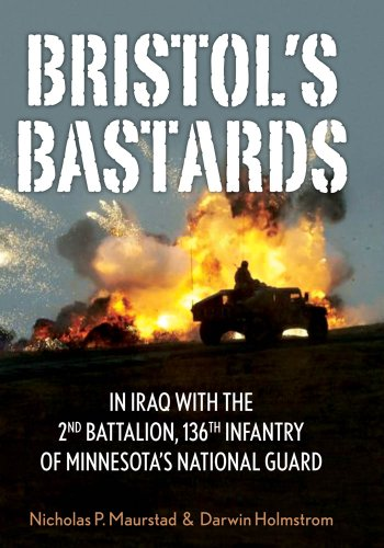 Bristol's Bastards: In Iraq with the 2nd Battalion, 136th Infantry of Minnesota's National Guard (English Edition) Bristol Memorial