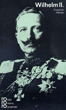Wilhelm II.: Mit Selbstzeugnissen und Bilddokumenten