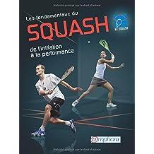Fondamentaux du squash (les) - de l'initiation la performance