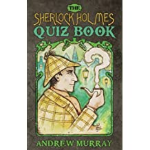 The Sherlock Holmes Quizbook by Andrew Murray (2013-12-02)