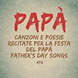 Papà (Canzoni e poesie recitate per la festa del papà)