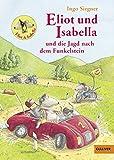 Eliot und Isabella und die Jagd nach dem Funkelstein: Roman für Kinder. Mit farbigen Bildern von Ingo Siegner