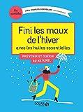 Fini les maux de l'hiver avec les huiles essentielles (Mes essentielles) (French Edition)