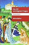 Die 101 wichtigsten Fragen - Mittelalter (Beck'sche Reihe) - Claudia Märtl