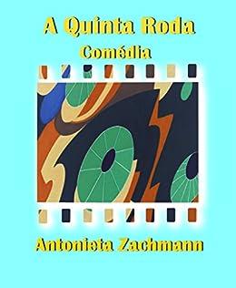 A Quinta Roda (Portuguese Edition) von [Zachmann, Antonieta]