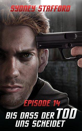 Bis dass der Tod uns scheidet: Episode 14 (Die Spezialeinheit Staffel 2)