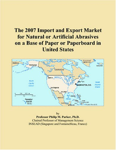 The 2007 Import and Export Market for Natural or Artificial Abrasives on a Base of Paper or Paperboard in United States