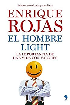 El hombre light: La importancia de una vida con valores de [Rojas, Enrique]