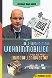 Geld verdienen mit Wohnimmobilien: Erfolg als privater Immobilieninvestor - Alexander Goldwein