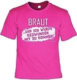 Lustiges Fun T-Shirt Braut - und Ich Wurde Gezwungen mit zu Kommen! - Junggesellinnenabschied