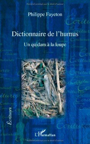 Dictionnaire de l'humus, un quidam à la loupe
