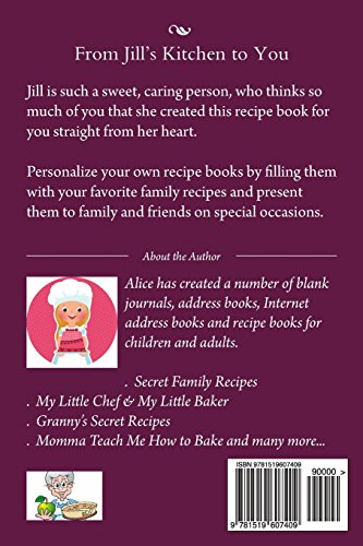 From Jill's Kitchen to You: Jill's Recipe Book (filled with recipes from her heart) (Personalized Recipe Books)