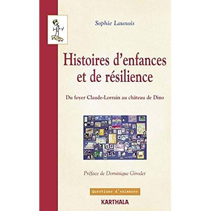 Histoires d'enfances et de résilience - Du foyer Claude-Lorrain au château de Dino (Questions d'enfances)