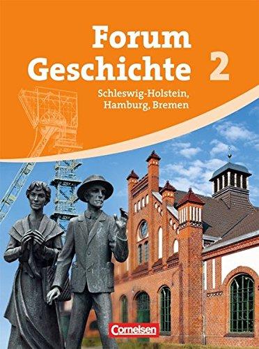 Forum Geschichte. Schleswig-Holstein, hamburg und bremen. Per le Scuole superiori: 2