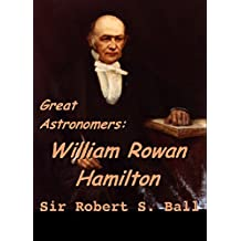 Great Astronomers: William Rowan Hamilton
