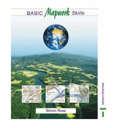 [Basic Mapwork Skills] [by: Simon Ross]