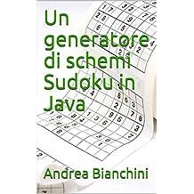 Un generatore di schemi Sudoku in Java (Italian Edition)