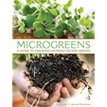 Microgreens: A Guide To Growing Nutrient-Packed Greens (English Edition)