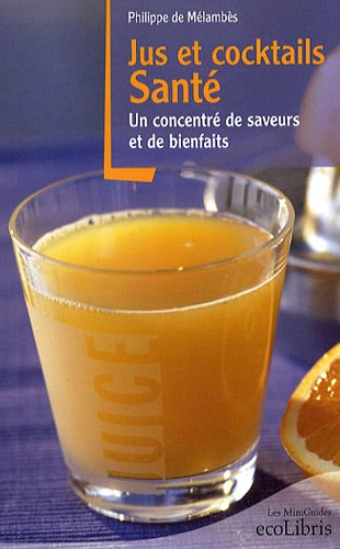 Jus et cocktails santé : Un concentré de saveurs et de bienfaits