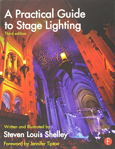 A Practical Guide to Stage Lighting Third Edition por Steven Louis Shelley