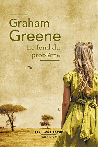 Le Fond du problème par Graham GREENE