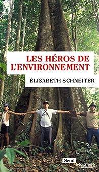 Les héros de l'environnement par Elisabeth Schneiter
