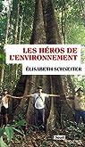 Les héros de l'environnement par Schneiter