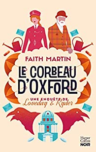 Loveday et Ryder, tome 1 : Le corbeau d'Oxford par Faith Martin