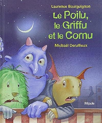 Laurence Cornu - Le Poilu, le Griffu et le