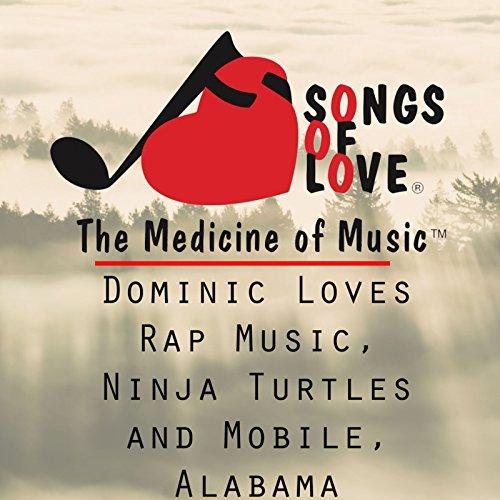 Dominic Loves Rap Music, Ninja Turtles and Mobile, Alabama -