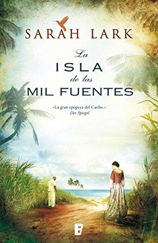 La isla de las mil fuentes (Serie del Caribe 1): Vol. I (Serie Jamaica) por Sarah Lark
