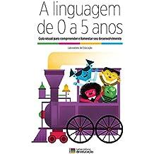 A linguagem de 0 a 5 anos: Pedro (0 - 18 meses) (Portuguese Edition)
