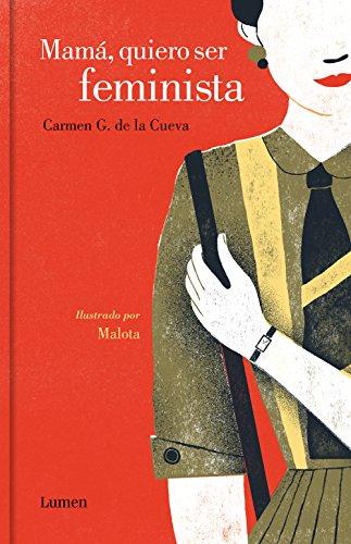Mamá, quiero ser feminista de [de la Cueva, Carmen G., Malota