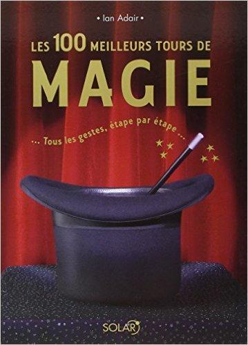 Les 100 meilleurs tours de magie NED de Ian ADAIR ( 22 octobre 2007 )