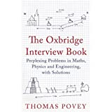 The Oxbridge Interview Book: Perplexing Problems in Maths, Physics and Engineering, with Solutions