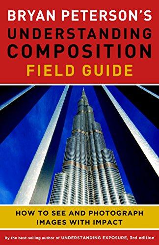 Bryan Peterson's Understanding Composition Field Guide