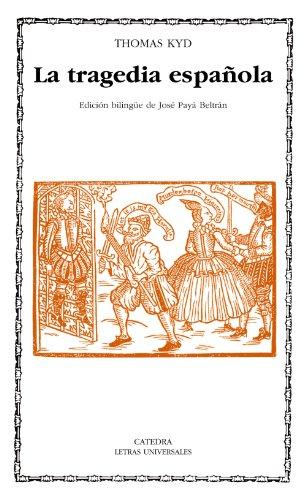 La tragedia española (Letras Universales)