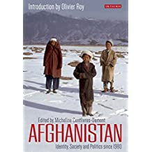 Afghanistan: Identity, Society and Politics Since 1980