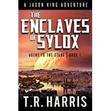 The Enclaves of Sylox (Jason King - Agent to the Stars Book 1)