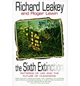 By Richard E Leakey ; Roger Lewin ( Author ) [ Sixth Extinction: Patterns of Life and the Future of Humankind By Oct-1996 Paperback