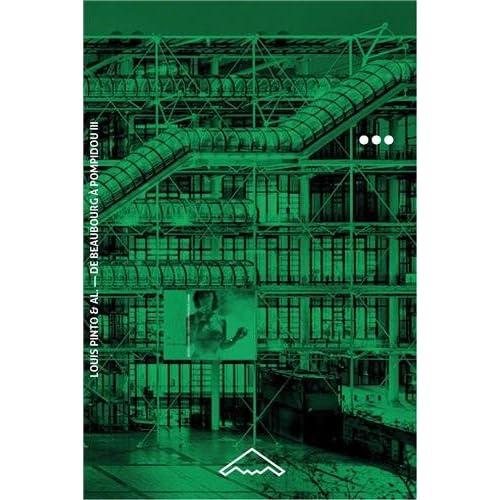 De Beaubourg à Pompidou vol. 3. La machine (1977-2017)