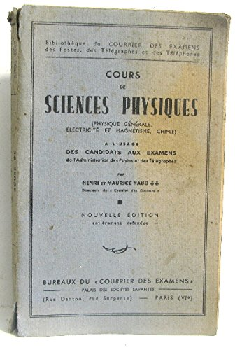 Cours de Sciences physiques (physique générale, électricité et magnétisme, chimie) par Henri Et Maurice