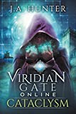 Viridian Gate Online: Cataclysm: A litRPG Adventure (The Viridian Gate Archives Book 1)