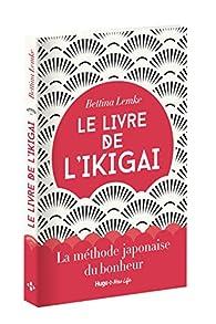 Le livre de l'Ikigai par Bettina Lemke