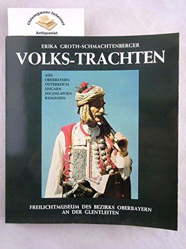 Volks-Trachten aus Oberbayern, Österreich, Ungarn, Jugoslawien mit den Donauschwaben, Rumänien mit den Siebenbürger Sachsen.