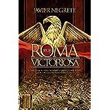 Roma victoriosa (Historia Divulgativa)