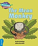 The Mean Monkey Blue Band (Cambridge Reading Adventures)